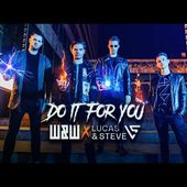 W&W x Lucas & Steve - Do It For You (Official Video)