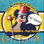 The Nutcrackers - Oup! Banana (Banana Club Remix)
