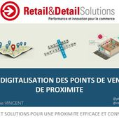 Digital in store - point de vente proximite - Retail and Detail Solutions