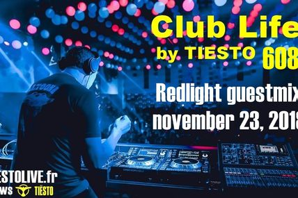 Club Life by Tiësto 608 - Redlight guestmix - november 23, 2018