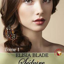 Séduire et Conquérir de Elisia Blade