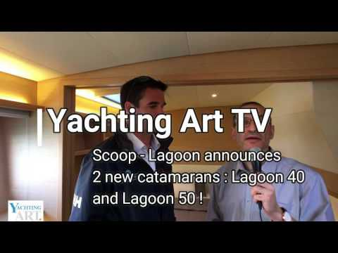 VIDEO - first interview about the new Lagoon 40 and Lagoon 50