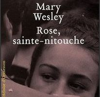Rose, sainte-nitouche - Mary Wesley