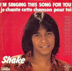 Août 1977: Shake -I'm singing this song for you (Je chante cette chanson pour toi)