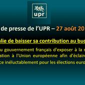 == COMMUNIQUÉ DE PRESSE == (27 août 2018 - 18h10) - Au sujet de la décision de l'Italie de baisser sa contribution au budget européen. - Union Populaire Républicaine | UPR