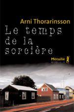 Le temps de la sorcière * / Arni Thorarinsson (2007)