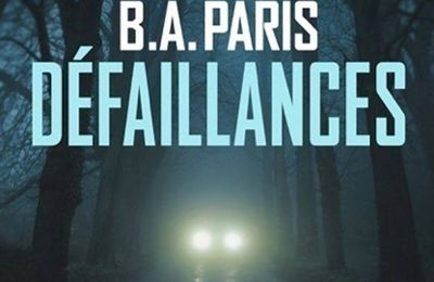 *DÉFAILLANCES*B.A. Paris* Hugo Thriller distribué par Hachette Canada* par Martine Lévesque*