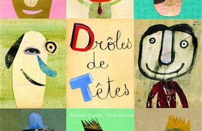 Drôles de Têtes / Elisabeth Coudol, Olivier Daumas - Frimousse