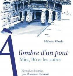 A l'Ombre d'un Pont Hélène Gloria Illustrées par Christine Flament