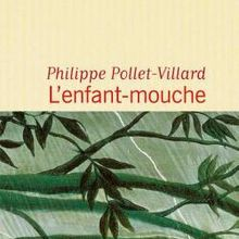 L'enfant-mouche  -  Philippe Pollet-Villard