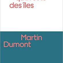 Tant qu'il reste des îles - Martin Dumont