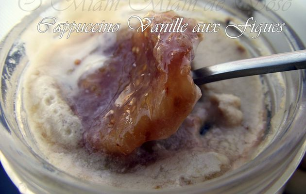 YAOURT CAPPUCCINO VANILLE AUX FIGUES