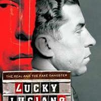 Lucky Luciano - The Real and the Fake Gangster