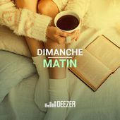 Dimanche matin playlist - Listen now on Deezer | Music Streaming