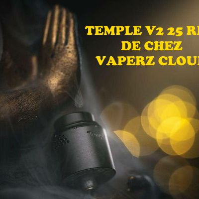 Test - Dripper - Temple V2 25 RDA de chez Vaperz Cloud
