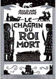 """""""Le chagrin du roi mort"""" de Jean-Claude Mourlevat *****"""