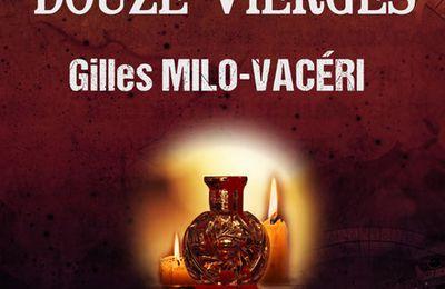« Le Sang des douze Vierges — Les enquêtes du commandant Gabriel Gerfaut Tome IX » de Gilles Milo-Vacéri — Les Éditions du 38
