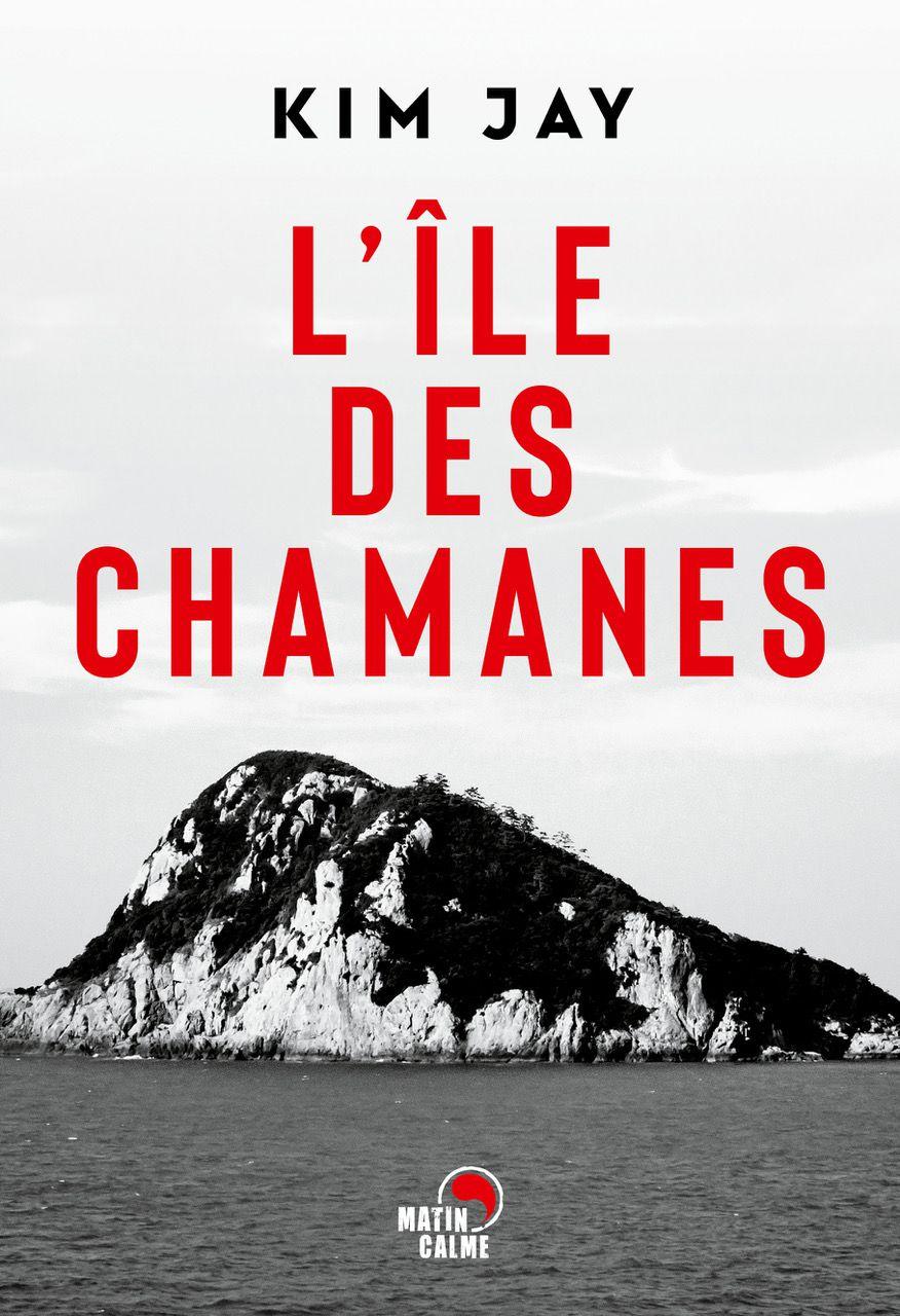 L'île des Chamanes - de KIM Jay