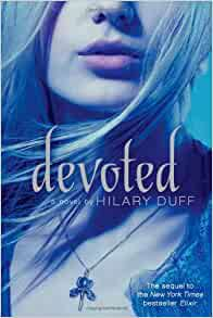 Devoted (Elixir #2) by Hilary Duff, Elise Allen