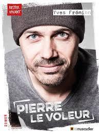 Pierre le voleur, Yves Frémion, Le Muscadier, Rester vivant, 2020
