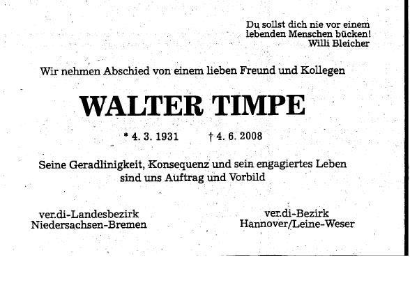 Zum Gedenken an Walter Timpe. Verstorben am 4. Juni 2008. Er war ein sehr guter Gewerkschafter.
