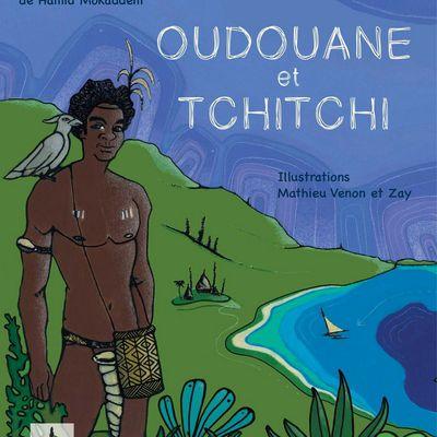 Oudouane et Tchitchi, un conte philosophique de Nouvelle-Calédonie de Hamid Mokaddem illustré par Mathieu Venon et Zay