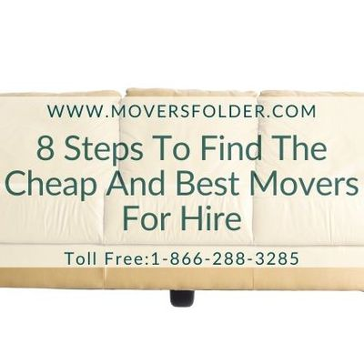 8 Steps to Find the Cheap and Best Movers for Hire