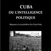 CUBA OU L'INTELLIGENCE POLITIQUE - Réponses à un président des États-Unis (Livre format PDF) -- Jacques-François BONALDI