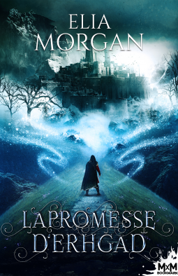 #117 La promesse d'Erhgad by Elia Morgan