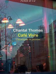 Café vivre - Chroniques en passant -Chantal Thomas