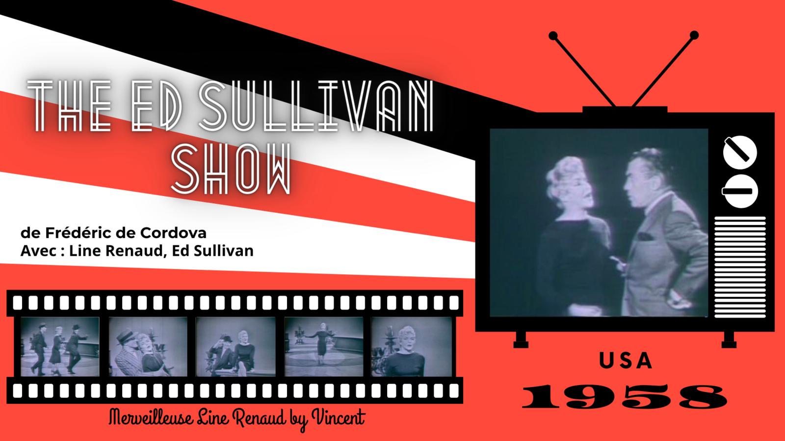 1958 « The Ed Sullivan Show » de Frederick De Cordova (USA)