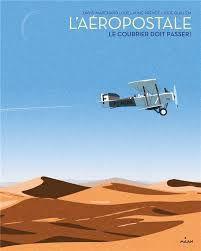 L'aéropostale : le courrier doit passer !, David Marchand, Guillaume Prévôt, Julie Guillem, Milan, 2020