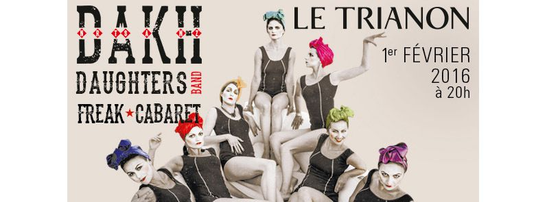 Le Trianon : Freak Cabaret Dakh Daughters invite lundi 1 février 2016