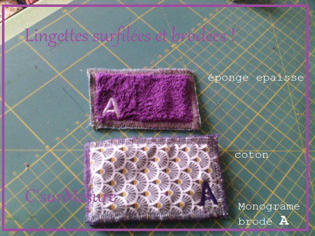 coton/ éponge épaisse : 2 épaisseurs  = lingette rectangles surfilé+ une broderie mono A