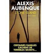 Alexis Aubenque : Stone Island (Éd.du Toucan, 2013) - Le blog de Claude LE NOCHER