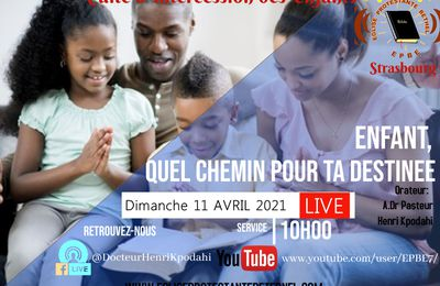 "Invitation au culte du 11 avril 2021 ""intercession des enfants"" en direct sur Youtube et Facebook à partir de 10 h 00"