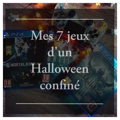 Mes 7 jeux d'un Halloween confiné