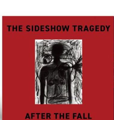 💿 The Sideshow Tragedy - After the Fall