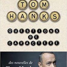 """""""QUESTIONS DE CARACTÈRE"""" de TOM HANKS"""