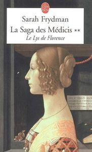 La saga des Médicis : Le lys de Florence (tome 2) de Sarah Frydman