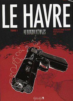 Djian-Popopidou-Jay : Le Havre–Au buveur d'étoiles (Vagabondages, 2013)