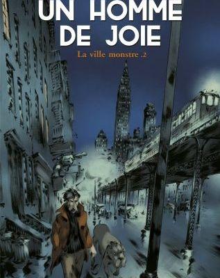 Un homme de joie : La ville monstre Tome 2 - David François et Régis Hautière