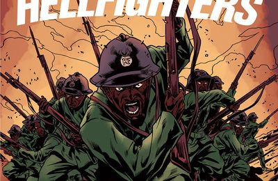 Les Harlem Hellfighters. Max BROOKS et Caanan WHITE – 2017 (BD)