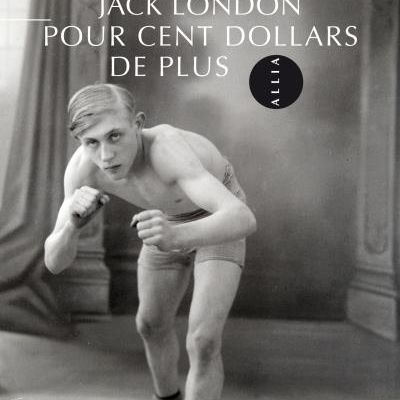 Pour cent dollar de plus, Jack London