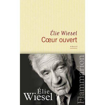 """""""Coeur ouvert"""" d'Elie Wiesel"""