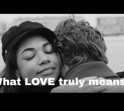 WHAT LOVE TRULY MEANS? | LESSONS ABOUT LOVE THAT YOU SHOULD KNOW