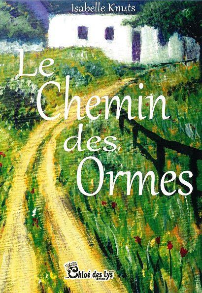 """Livres & Co a chroniqué """"Le chemin des Ormes"""" d'Isabelle Knuts"""