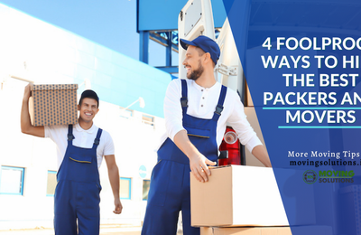 4 Foolproof Ways to Hire the Best Packers and Movers