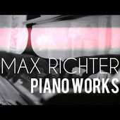 Max Richter - Piano Works | complete