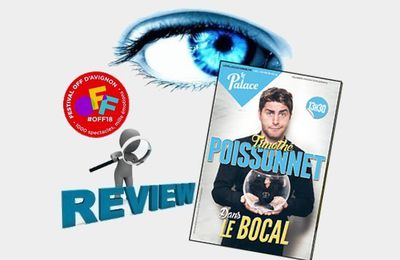 (MAJ) #OFF18 - Timothé Poissonnet dans le bocal - Impressions